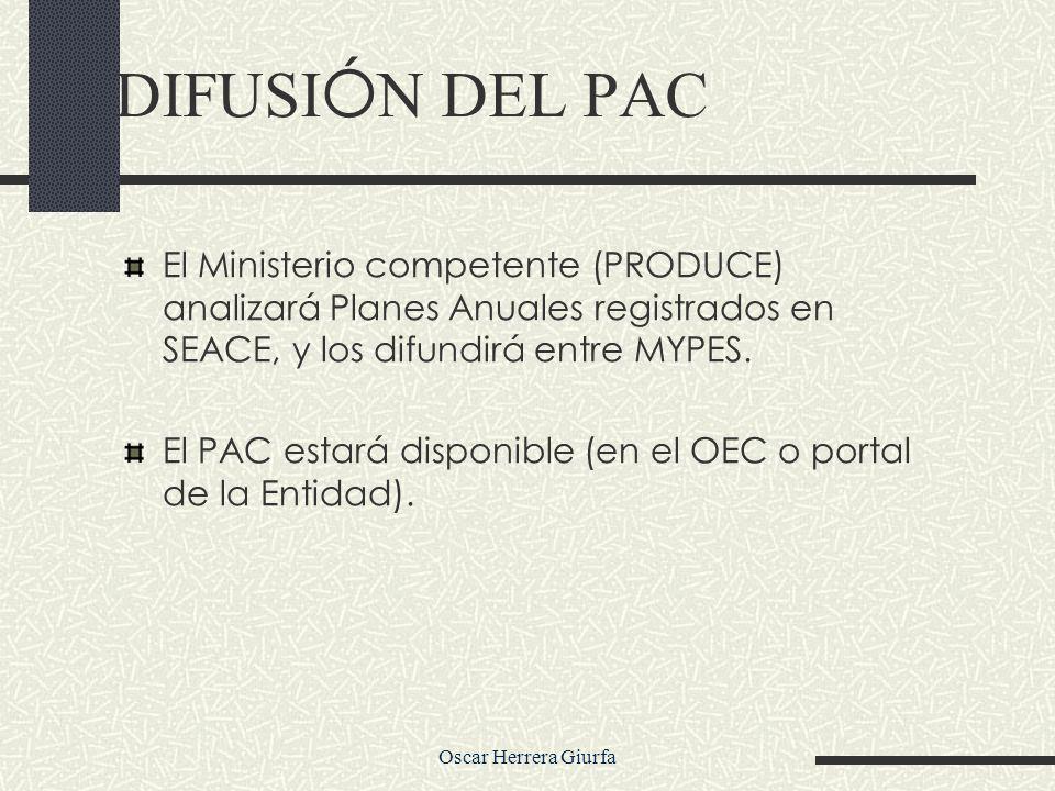Oscar Herrera Giurfa El Ministerio competente (PRODUCE) analizará Planes Anuales registrados en SEACE, y los difundirá entre MYPES. El PAC estará disp