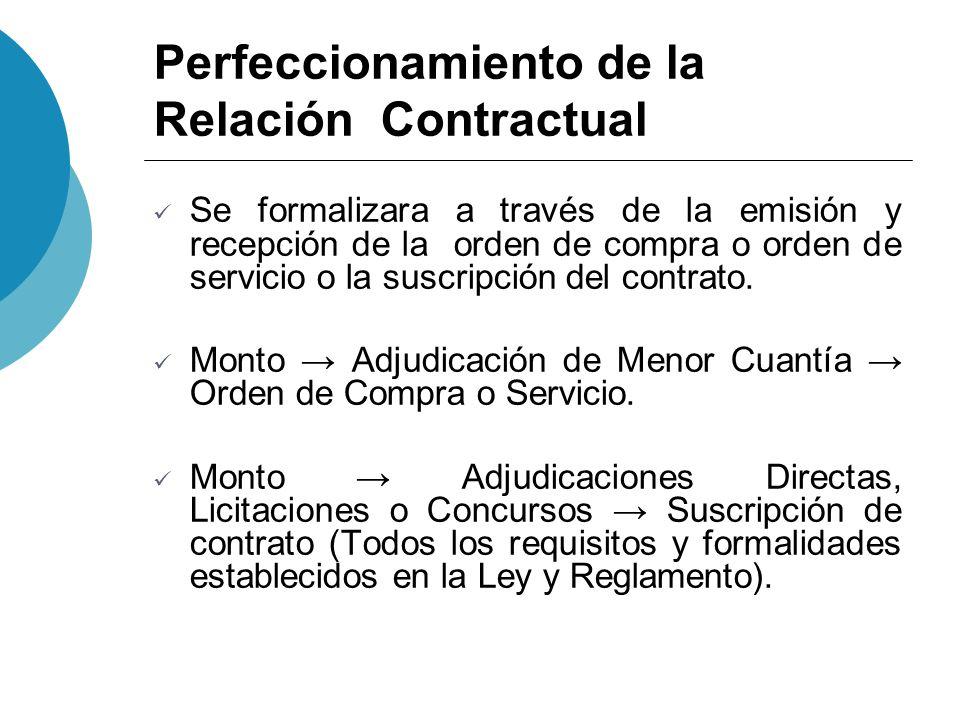 Perfeccionamiento de la Relación Contractual Se formalizara a través de la emisión y recepción de la orden de compra o orden de servicio o la suscripc