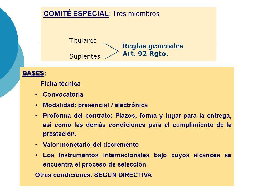 COMITÉ ESPECIAL: Tres miembros BASES: Ficha técnica Convocatoria Modalidad: presencial / electrónica Proforma del contrato: Plazos, forma y lugar para