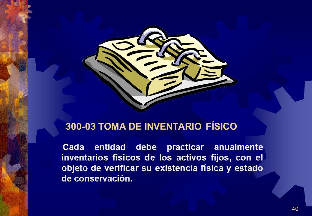 40 Cada entidad debe practicar anualmente inventarios físicos de los activos fijos, con el objeto de verificar su existencia física y estado de conser