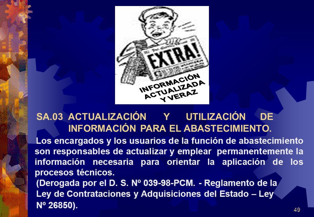 49 Los encargados y los usuarios de la función de abastecimiento son responsables de actualizar y emplear permanentemente la información necesaria par