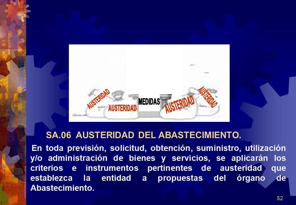 52 En toda previsión, solicitud, obtención, suministro, utilización y/o administración de bienes y servicios, se aplicarán los criterios e instrumento
