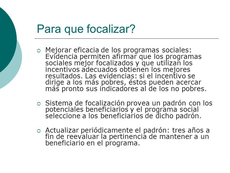 Para que focalizar? Mejorar eficacia de los programas sociales: Evidencia permiten afirmar que los programas sociales mejor focalizados y que utilizan