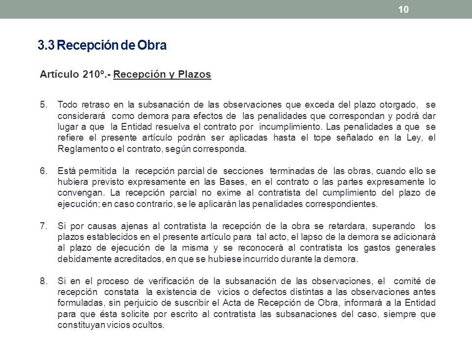 10 Artículo 210º.- Recepción y Plazos 5.Todo retraso en la subsanación de las observaciones que exceda del plazo otorgado, se considerará como demora