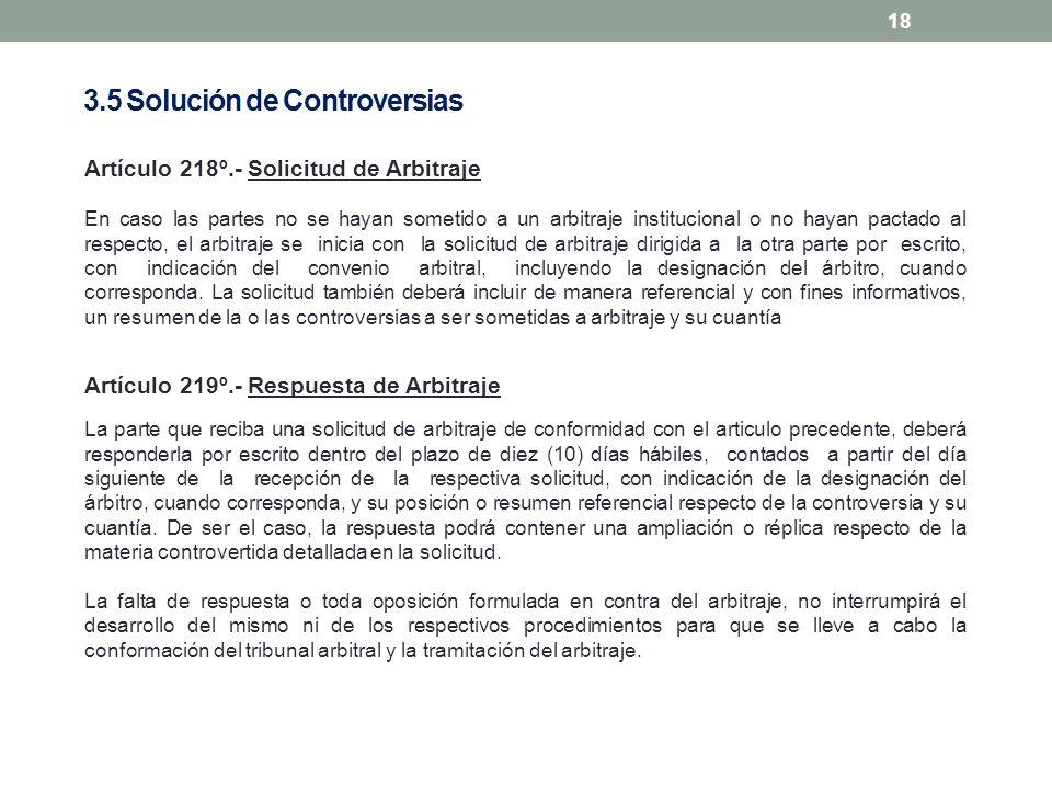 18 Artículo 218º.- Solicitud de Arbitraje En caso las partes no se hayan sometido a un arbitraje institucional o no hayan pactado al respecto, el arbi