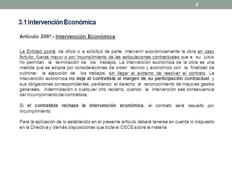 2 Artículo 206º.- Intervención Económica La Entidad podrá, de oficio o a solicitud de parte, intervenir económicamente la obra en caso fortuito, fuerz