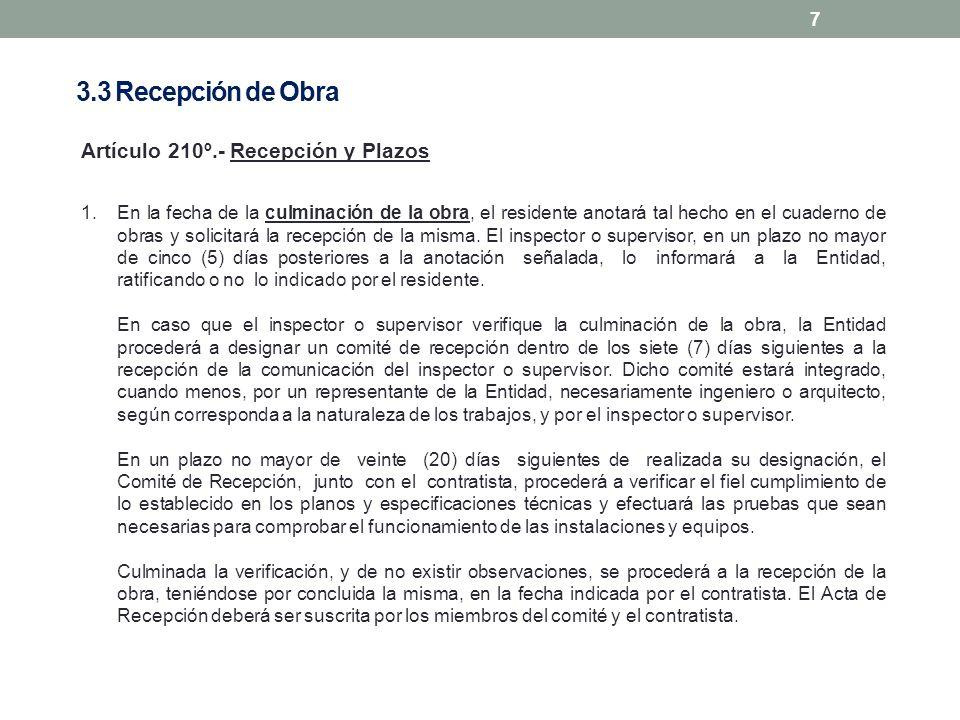 8 Artículo 210º.- Recepción y Plazos 2.De existir observaciones, éstas se consignarán en un Acta o Pliego de Observaciones y no se recibirá la obra.