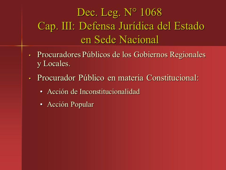 Dec. Leg. N° 1068 Cap. III: Defensa Jurídica del Estado en Sede Nacional Procuradores Públicos de los Gobiernos Regionales y Locales. Procuradores Púb