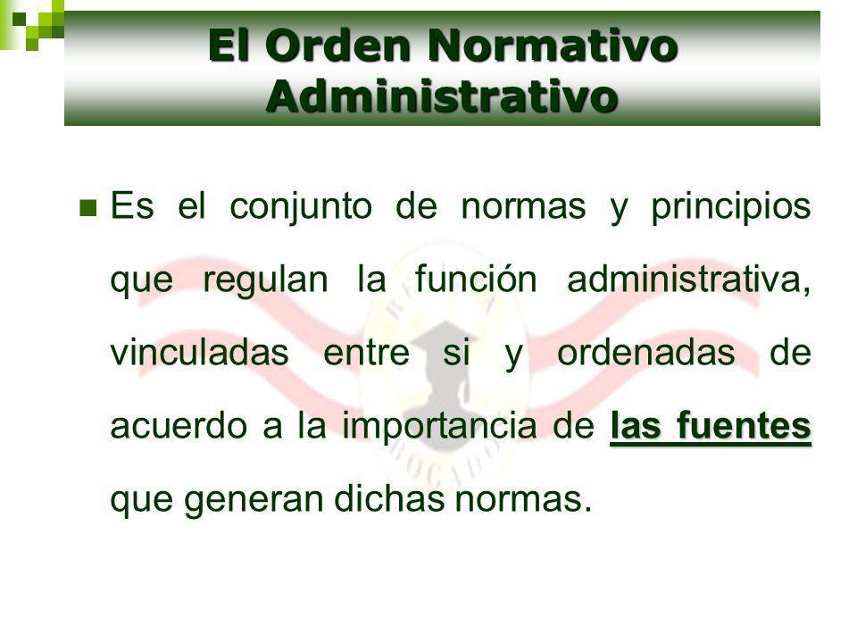 las fuentes Es el conjunto de normas y principios que regulan la función administrativa, vinculadas entre si y ordenadas de acuerdo a la importancia d