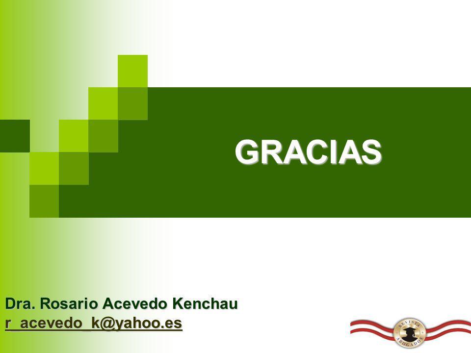 GRACIAS Dra. Rosario Acevedo Kenchau r_acevedo_k@yahoo.es