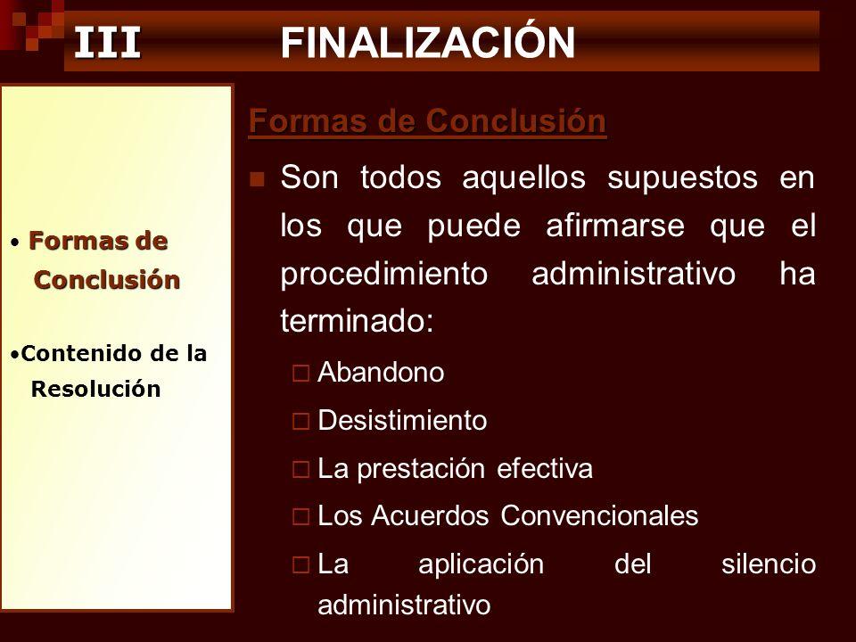 Formas de Conclusión Conclusión Contenido de la Resolución III III FINALIZACIÓN Formas de Conclusión Son todos aquellos supuestos en los que puede afi