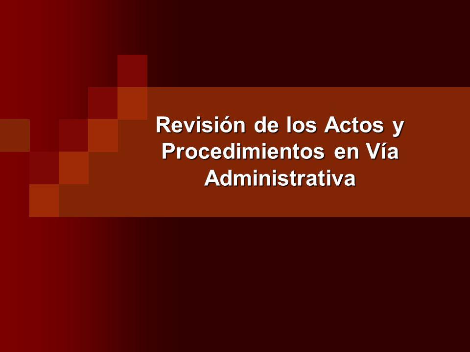 Revisión de los Actos y Procedimientos en Vía Administrativa