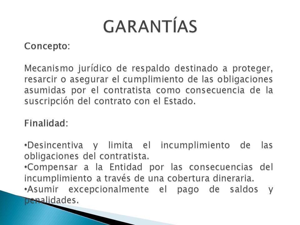 Concepto: Mecanismo jurídico de respaldo destinado a proteger, resarcir o asegurar el cumplimiento de las obligaciones asumidas por el contratista com
