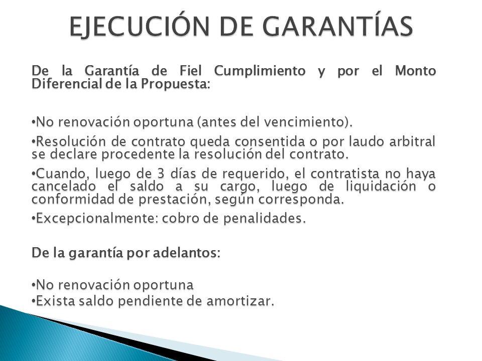 De la Garantía de Fiel Cumplimiento y por el Monto Diferencial de la Propuesta: No renovación oportuna (antes del vencimiento). No renovación oportuna
