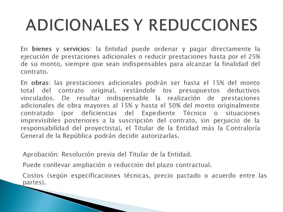En bienes y servicios: la Entidad puede ordenar y pagar directamente la ejecución de prestaciones adicionales o reducir prestaciones hasta por el 25%