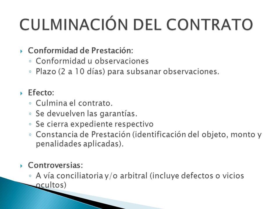 Conformidad de Prestación: Conformidad de Prestación: Conformidad u observaciones Conformidad u observaciones Plazo (2 a 10 días) para subsanar observ