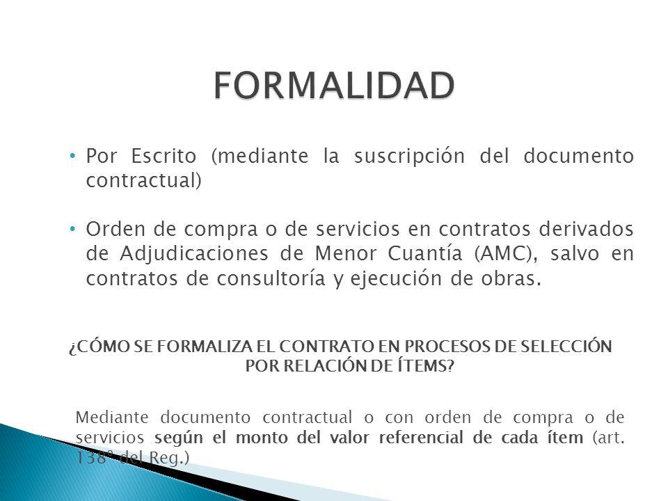 Por Escrito (mediante la suscripción del documento contractual) Orden de compra o de servicios en contratos derivados de Adjudicaciones de Menor Cuant