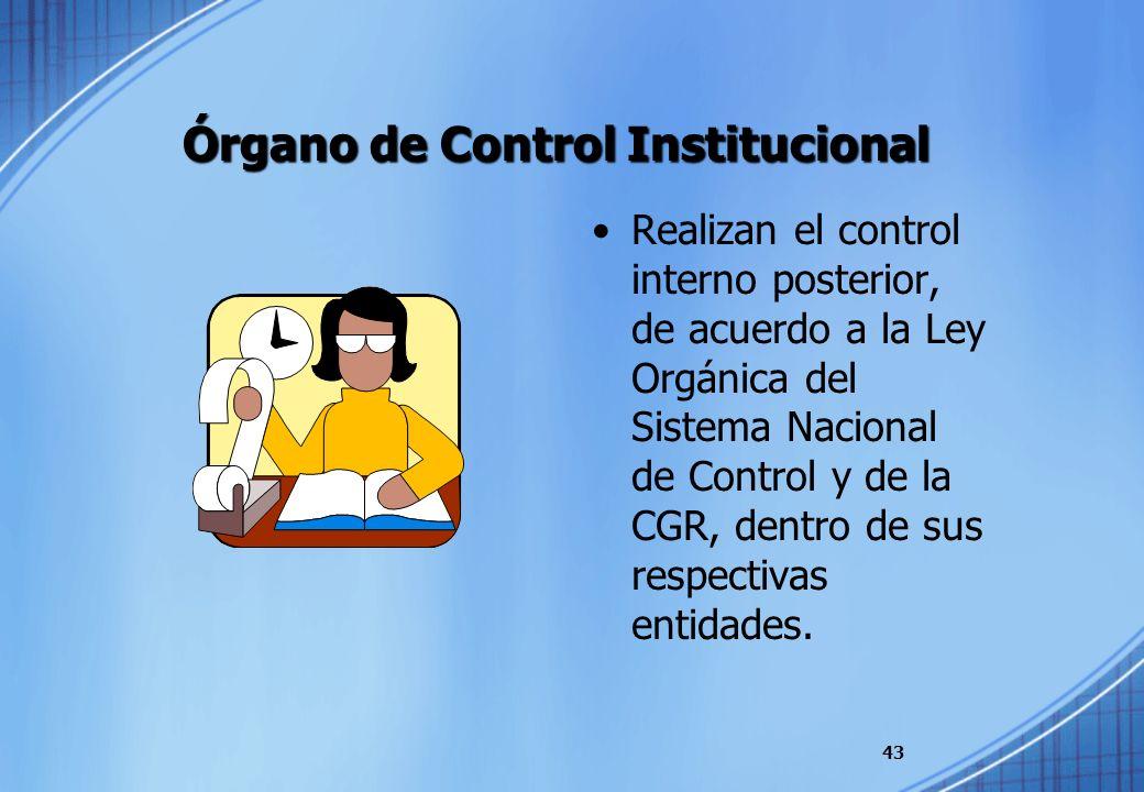 Órgano de Control Institucional Realizan el control interno posterior, de acuerdo a la Ley Orgánica del Sistema Nacional de Control y de la CGR, dentr