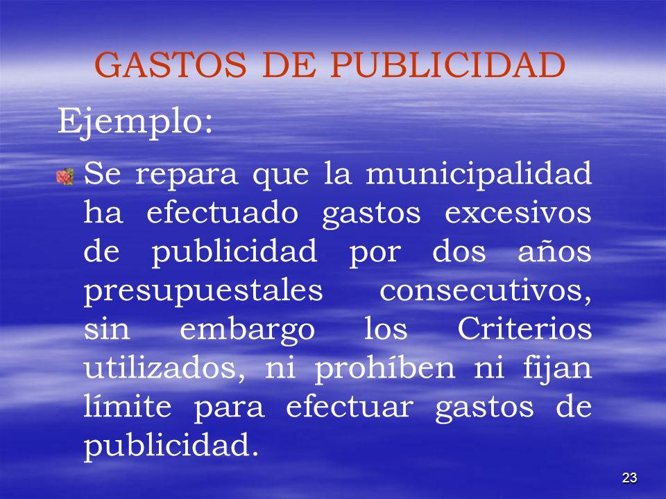 23 Se repara que la municipalidad ha efectuado gastos excesivos de publicidad por dos años presupuestales consecutivos, sin embargo los Criterios util