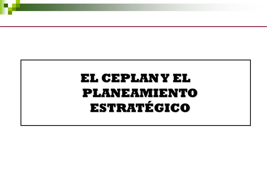 EL CEPLAN Y EL PLANEAMIENTO ESTRATÉGICO