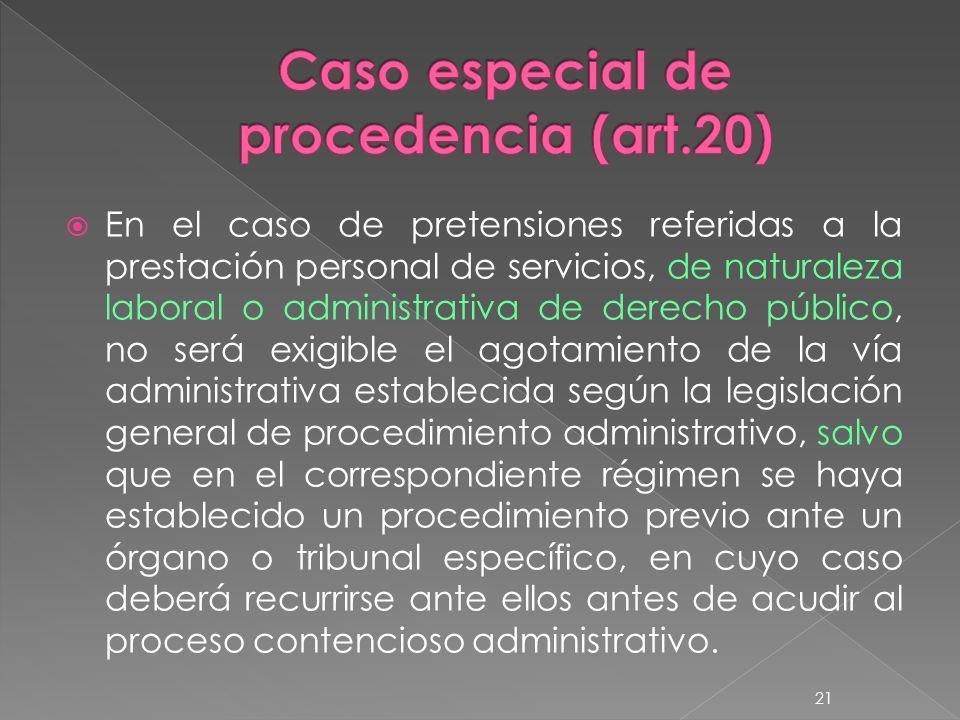 En el caso de pretensiones referidas a la prestación personal de servicios, de naturaleza laboral o administrativa de derecho público, no será exigibl