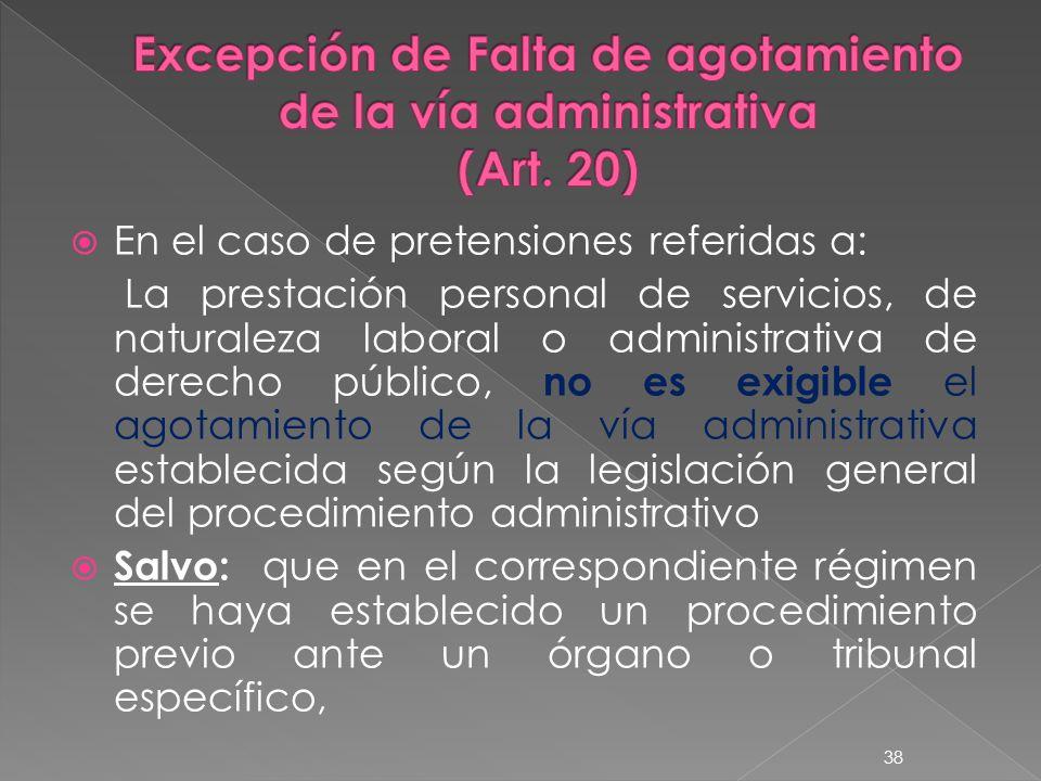 En el caso de pretensiones referidas a: La prestación personal de servicios, de naturaleza laboral o administrativa de derecho público, no es exigible