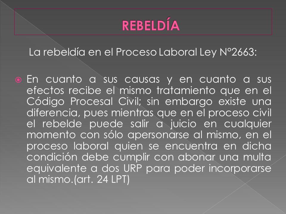 La rebeldía en el Proceso Laboral Ley N°2663: En cuanto a sus causas y en cuanto a sus efectos recibe el mismo tratamiento que en el Código Procesal C