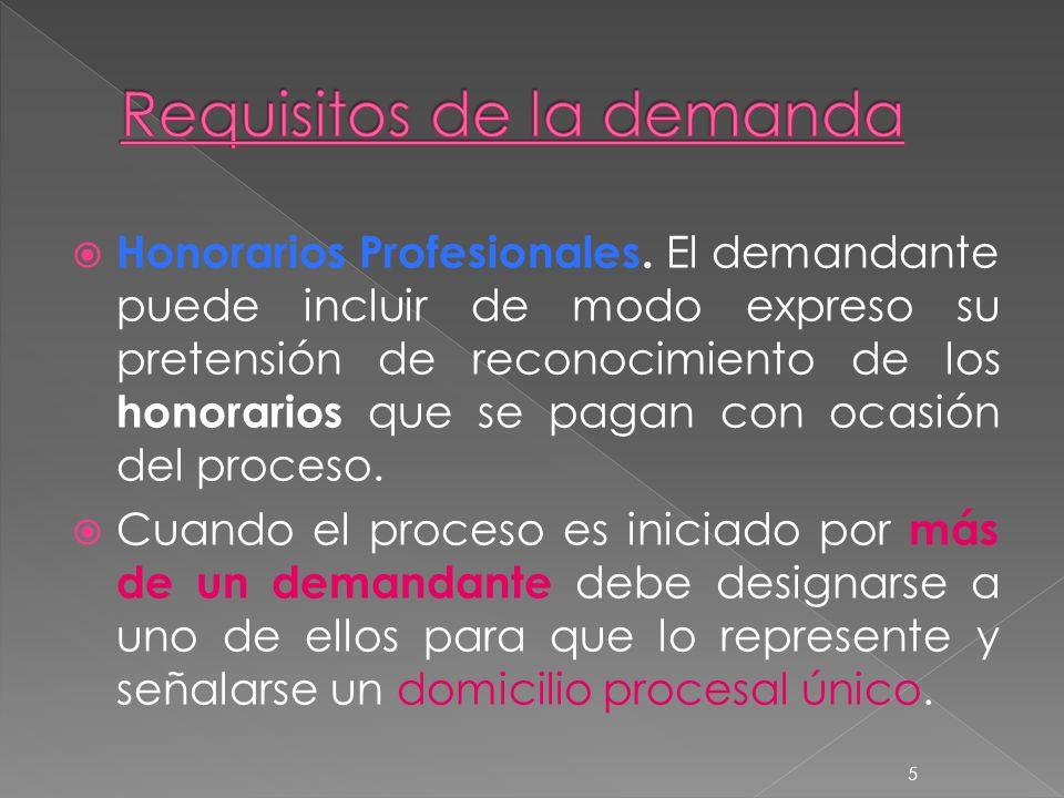 Honorarios Profesionales. El demandante puede incluir de modo expreso su pretensión de reconocimiento de los honorarios que se pagan con ocasión del p