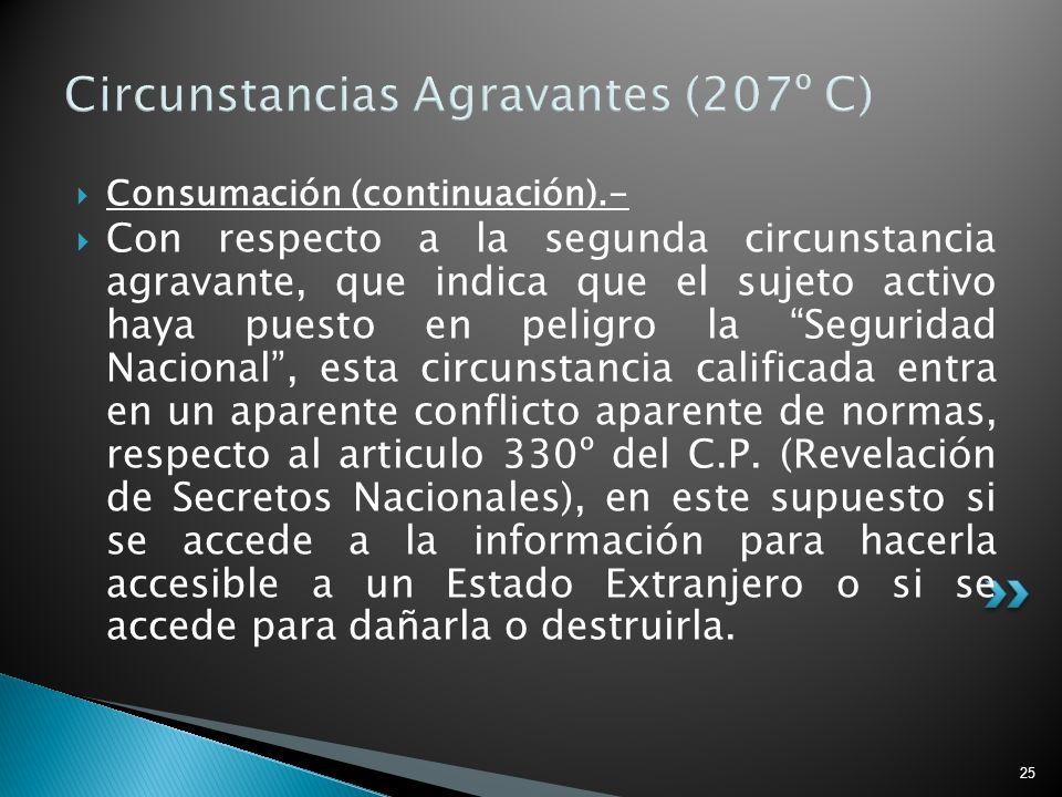 25 Circunstancias Agravantes (207º C) Consumación (continuación).- Con respecto a la segunda circunstancia agravante, que indica que el sujeto activo