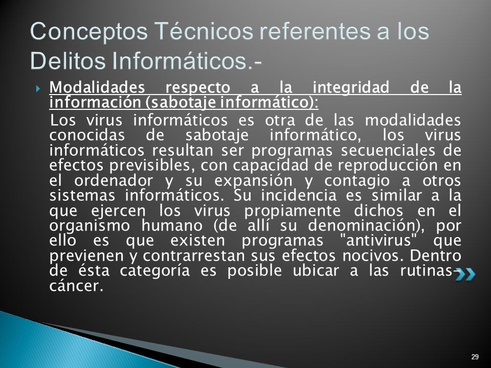 29 Conceptos Técnicos referentes a los Delitos Informáticos.- Modalidades respecto a la integridad de la información (sabotaje informático): Los virus