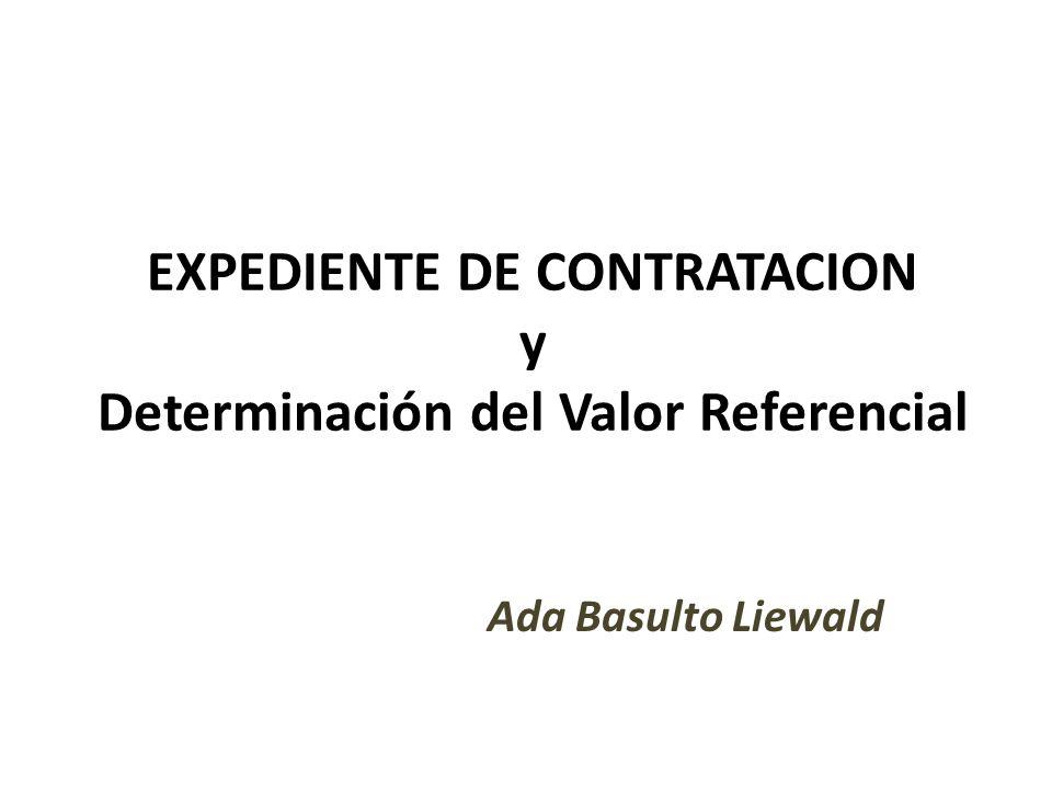 EXPEDIENTE DE CONTRATACION y Determinación del Valor Referencial Ada Basulto Liewald