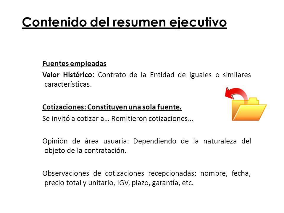 Contenido del resumen ejecutivo Fuentes empleadas Valor Histórico: Contrato de la Entidad de iguales o similares características. Cotizaciones: Consti