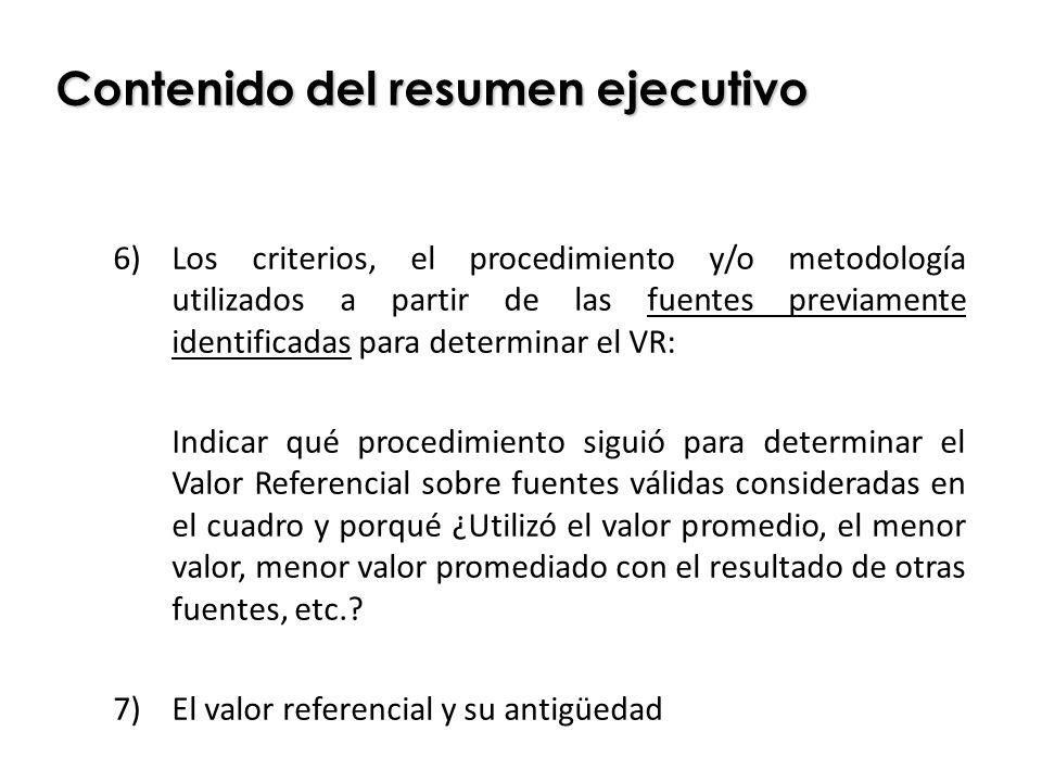6)Los criterios, el procedimiento y/o metodología utilizados a partir de las fuentes previamente identificadas para determinar el VR: Indicar qué proc
