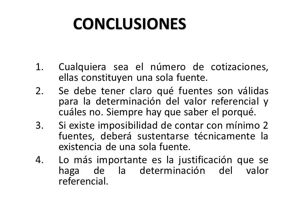 CONCLUSIONES 1.Cualquiera sea el número de cotizaciones, ellas constituyen una sola fuente. 2.Se debe tener claro qué fuentes son válidas para la dete