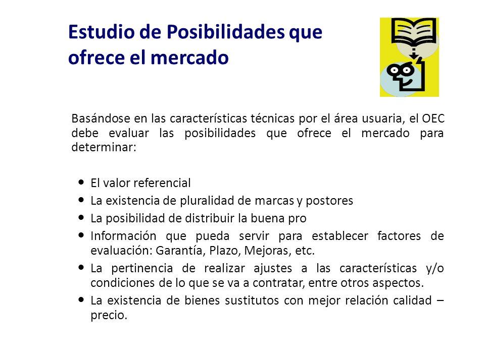 Estudio de Posibilidades que ofrece el mercado Basándose en las características técnicas por el área usuaria, el OEC debe evaluar las posibilidades qu