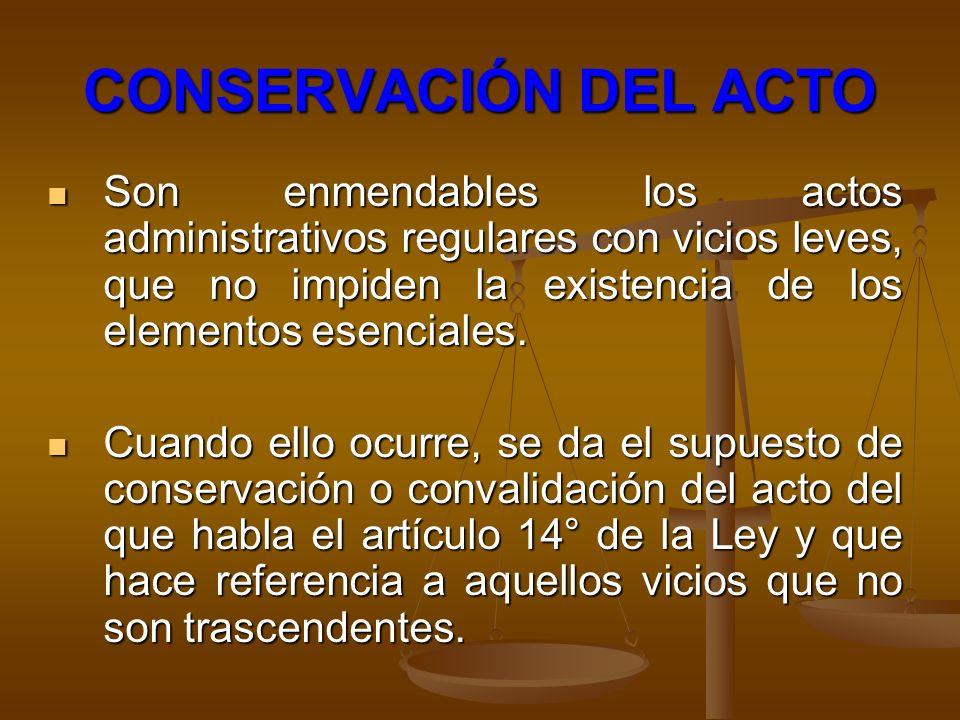 CONSERVACIÓN DEL ACTO Son enmendables los actos administrativos regulares con vicios leves, que no impiden la existencia de los elementos esenciales.
