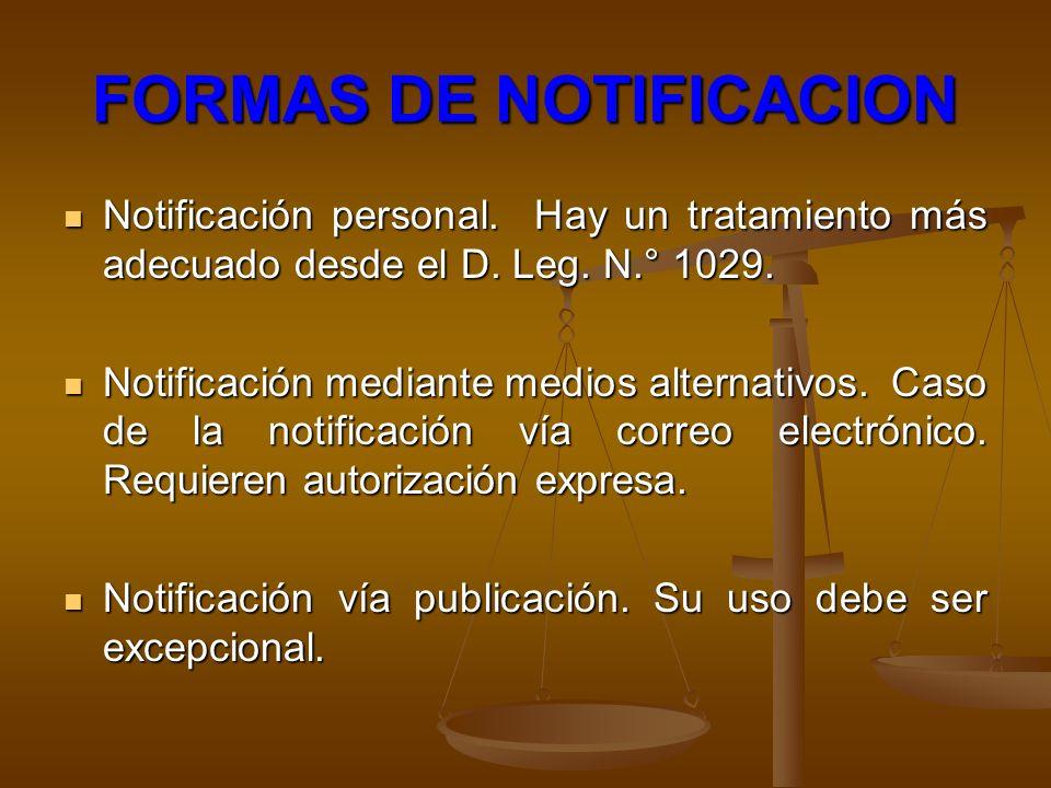FORMAS DE NOTIFICACION Notificación personal. Hay un tratamiento más adecuado desde el D. Leg. N.° 1029. Notificación personal. Hay un tratamiento más