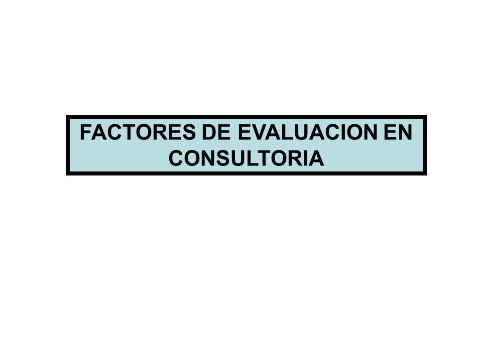 FACTORES DE EVALUACION EN CONSULTORIA