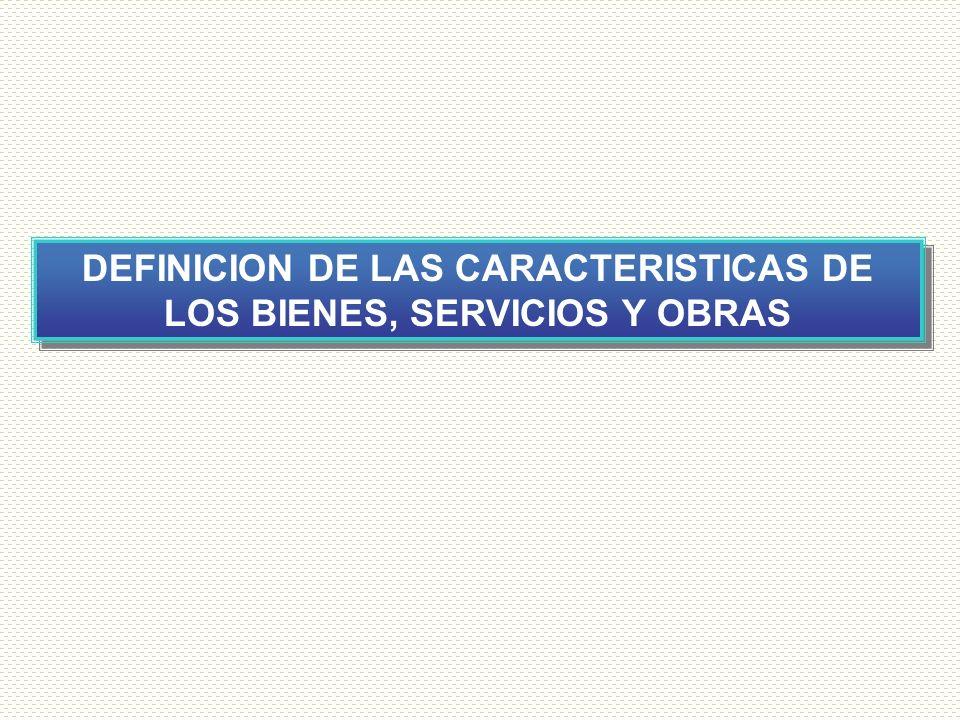 11 DEFINICION DE LAS CARACTERISTICAS DE LOS BIENES, SERVICIOS Y OBRAS