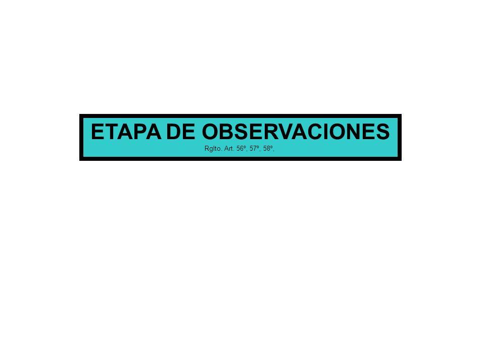 ETAPA DE OBSERVACIONES Rglto. Art. 56º, 57º, 58º,