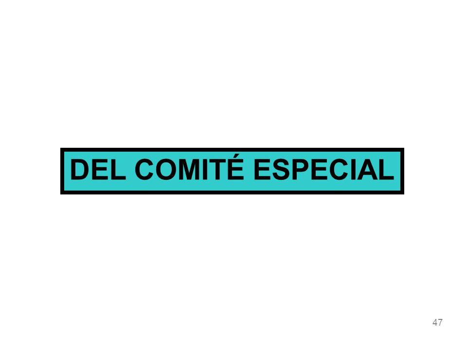 47 DEL COMITÉ ESPECIAL