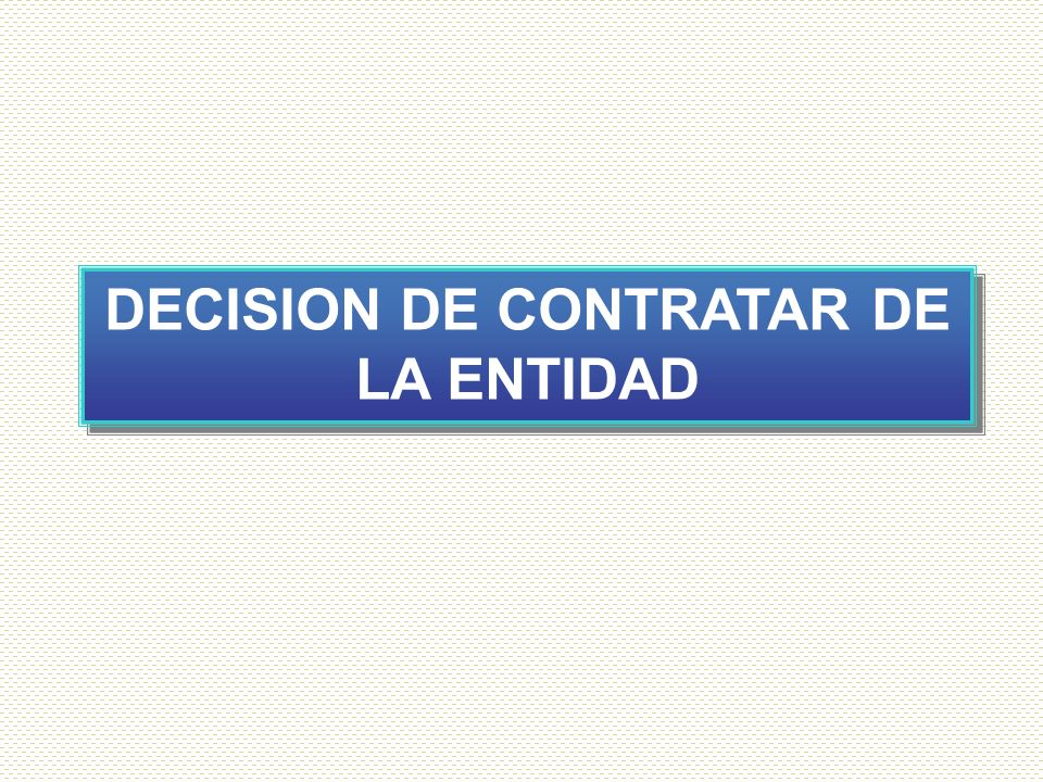 5 DECISION DE CONTRATAR DE LA ENTIDAD