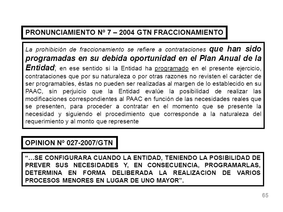 65 PRONUNCIAMIENTO Nº 7 – 2004 GTN FRACCIONAMIENTO La prohibición de fraccionamiento se refiere a contrataciones que han sido programadas en su debida