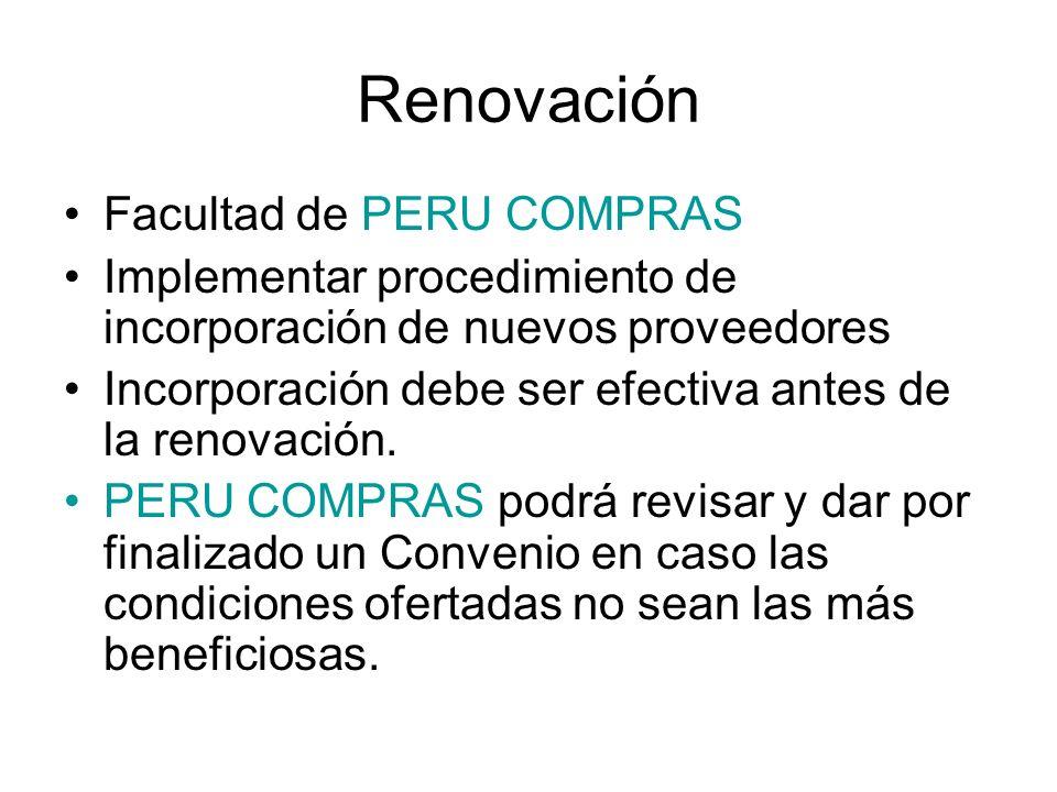 Renovación Facultad de PERU COMPRAS Implementar procedimiento de incorporación de nuevos proveedores Incorporación debe ser efectiva antes de la renov
