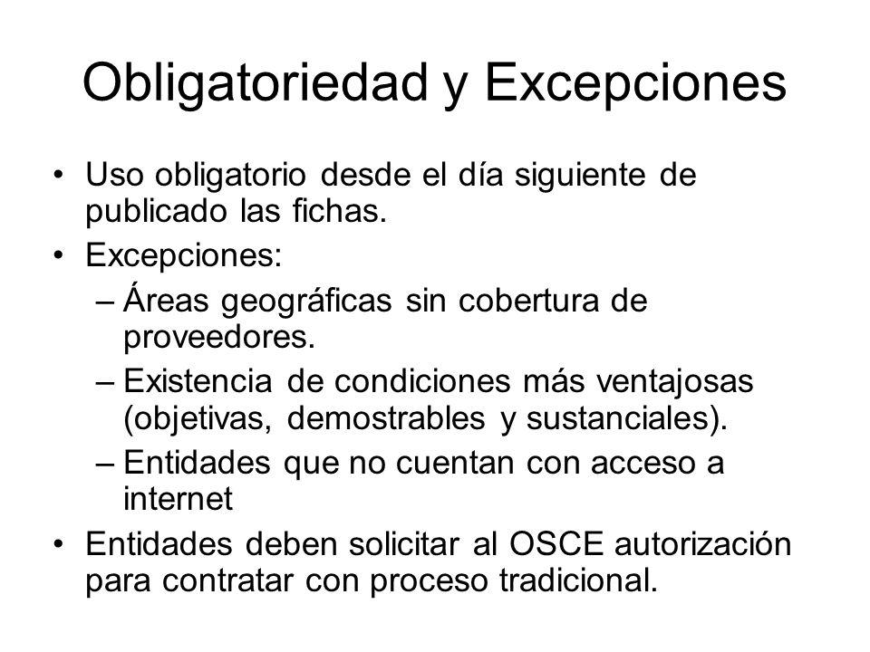 Obligatoriedad y Excepciones Uso obligatorio desde el día siguiente de publicado las fichas. Excepciones: –Áreas geográficas sin cobertura de proveedo