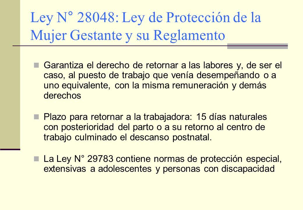 Ley N° 28048: Ley de Protección de la Mujer Gestante y su Reglamento Garantiza el derecho de retornar a las labores y, de ser el caso, al puesto de tr