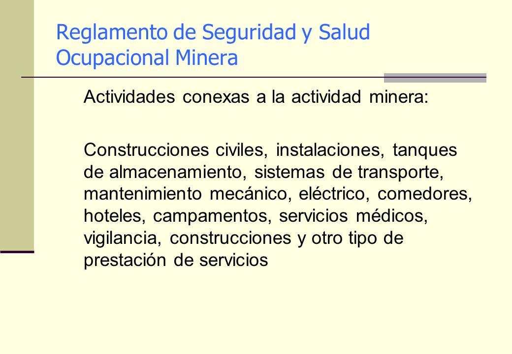 Reglamento de Seguridad y Salud Ocupacional Minera Actividades conexas a la actividad minera: Construcciones civiles, instalaciones, tanques de almace