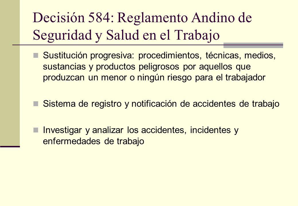Decisión 584: Reglamento Andino de Seguridad y Salud en el Trabajo Sustitución progresiva: procedimientos, técnicas, medios, sustancias y productos pe