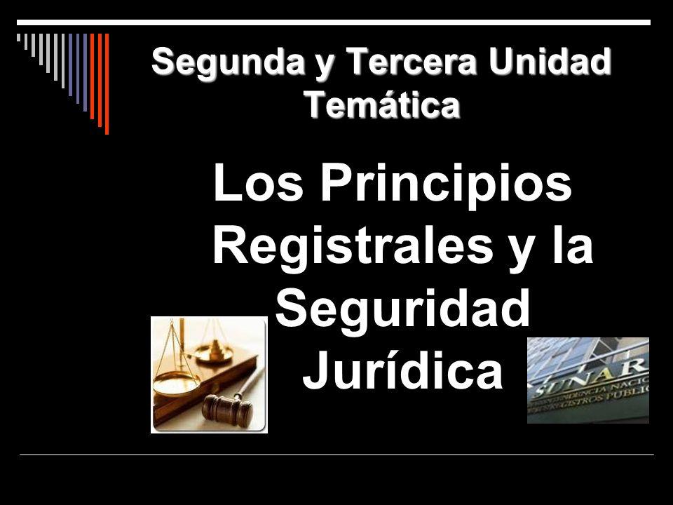 Segunda y Tercera Unidad Temática Los Principios Registrales y la Seguridad Jurídica
