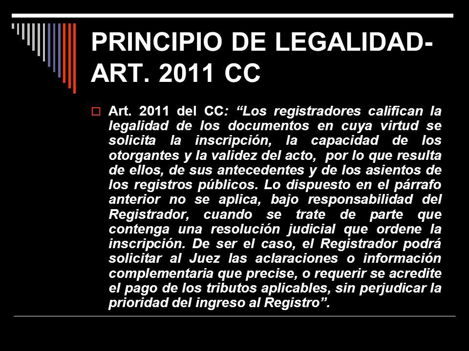 PRINCIPIO DE LEGALIDAD- ART. 2011 CC Art. 2011 del CC: Los registradores califican la legalidad de los documentos en cuya virtud se solicita la inscri